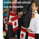 Canada precisará cada vez mais de imigrantes para sua economia crescer, diz artigo.